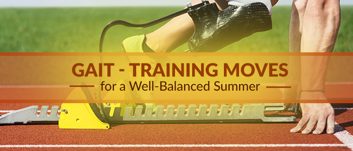 Gait- Training Moves for a Well-Balanced Summer