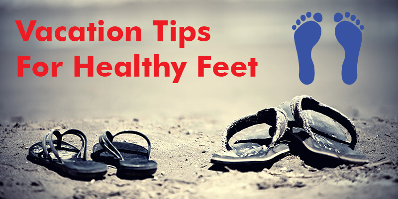vacation tips for healthy feet